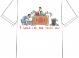 "Unisex T-shirt ""I work for the Trash Can"""