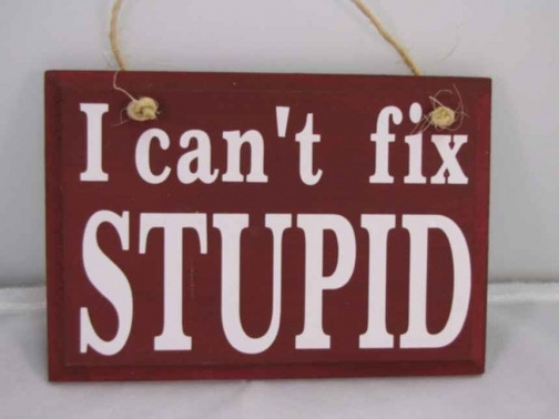 I can't fix STUPID sign.