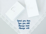 loved you then love you still always have always will hankie