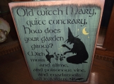Old Witch Mary, Quite contrary primitive wood sign