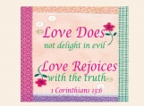 Love Rejoices, 1 Corinthians 13 verse 6, Printable 11 x 14