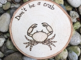 Don't be a Crab Funny Wood Magnet, Beach Magnet, Wood Magnet