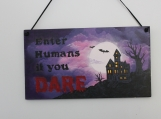 Enter Humans If You Dare Sign - Small Size