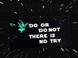 Glow in the Dark! Yoda Quote Sign
