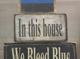 In This House We Bleed Blue Word Wood Block
