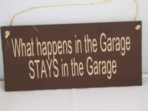 What happens in the Garage STAYS in the Garage - Rustic Sign