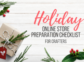 Holiday online store preparation checklist for crafters