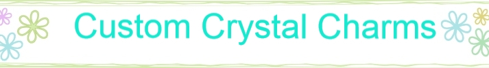 Handmade Custom Crystal Charms & Jewelry