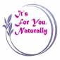 Its For You Naturally